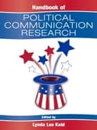 Handbook of Political Communication Research ebook by Lynda Lee Kaid