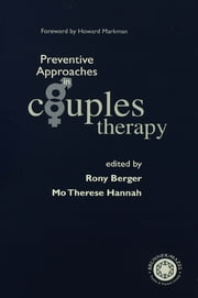 Preventive Approaches in Couples Therapy ebook by Rony Berger,Mo Therese Hannah