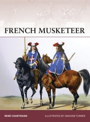 French Musketeer 1622-1775 ebook by René Chartrand,Graham Turner