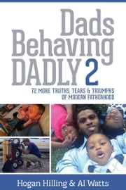 Dads Behaving Dadly 2 ebook by Hogan Hilling,Al Watts