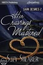 Her Cravings Mastered ebook by Suzy Shearer