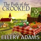 The Path of the Crooked audiobook by Ellery Adams