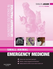 Saunders Solutions in Veterinary Practice: Small Animal Emergency Medicine ebook by Shailen Jasani,Fred Nind