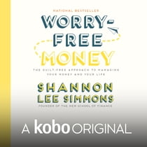 Worry-Free Money - A Kobo Original audiobook by Shannon Lee Simmons, Shannon Lee Simmons