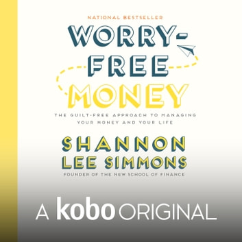 Worry-Free Money - The guilt-free approach to managing your money and your life audiobook by Shannon Lee Simmons