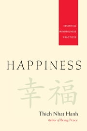 Happiness - Essential Mindfulness Practices ebook by Thich Nhat Hanh