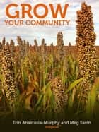 Grow Your Community ebook by E. Anastasia-Murphy
