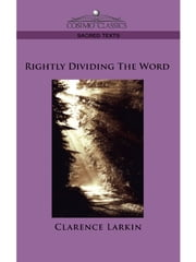 Rightly Dividing the Word ebook by Clarence Larkin