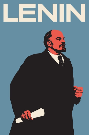 Lenin - The Man, the Dictator, and the Master of Terror ebook by Victor Sebestyen