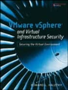 VMware vSphere and Virtual Infrastructure Security ebook by Edward Haletky