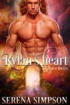Rylan's Heart ebook by Serena Simpson
