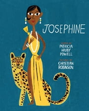 Josephine - The Dazzling Life of Josephine Baker ebook by Patricia Hruby Powell,Christian Robinson