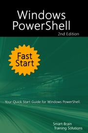 Windows PowerShell Fast Start 2nd Edition ebook by Smart Brain Training Solutions