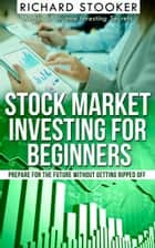 Stock Market Investing for Beginners ebook by Richard Stooker