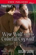 Wise Wolf and His Colorful Coywolf ebook by Susan Laine