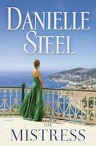 The Mistress ebook by Danielle Steel
