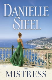 The Mistress - A Novel ebook by Danielle Steel