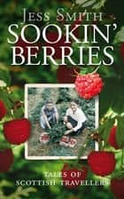Sookin' Berries - Tales of Scottish Travellers ebook by Jess Smith