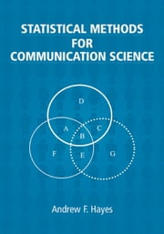 Statistical Methods for Communication Science ebook by Hayes, Andrew F.