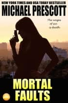 Mortal Faults - Tess McCallum and Abby Sinclair, #2 ebook by Michael Prescott
