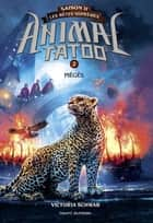 Animal Tatoo saison 2 - Les bêtes suprêmes, Tome 02 - Piégés ebook by