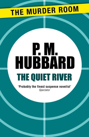 The Quiet River ebook by P. M. Hubbard