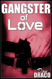 Gangster of Love ebook by Don Draco