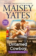 Untamed Cowboy ebook by Maisey Yates