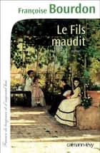 Le Fils maudit ebook by Françoise Bourdon