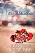 Heartsight ebook by Kay Springsteen