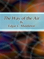 The Way of the Air ebook by Edgar C. Middleton