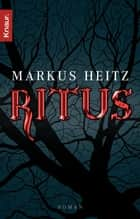 Ritus - Roman ebook by Markus Heitz