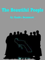 The Beautiful People ebook by Charles Beaumont