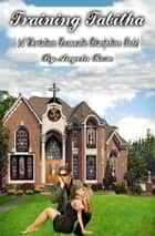 Training Tabitha (A Christian Domestic Discipline Tale) ebook by Angela Rose