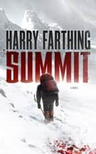 Summit - A Novel ebook by Harry Farthing, Harry Farthing