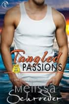 Tangled Passions ebook by Melissa Schroeder