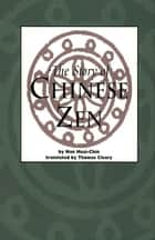 Story of Chinese Zen ebook by Nan Huai-Chin, Thomas Cleary
