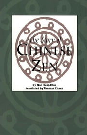 The Story of Chinese Zen ebook by Nan Huai-Chin,Thomas Cleary