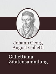 Gallettiana. Zitatensammlung ebook by Johann Georg August Galletti