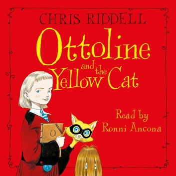Ottoline and the Yellow Cat audiobook by Chris Riddell