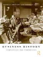 Business History ebook by Franco Amatori,Andrea Colli