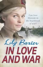 In Love and War ebook by Lily Baxter