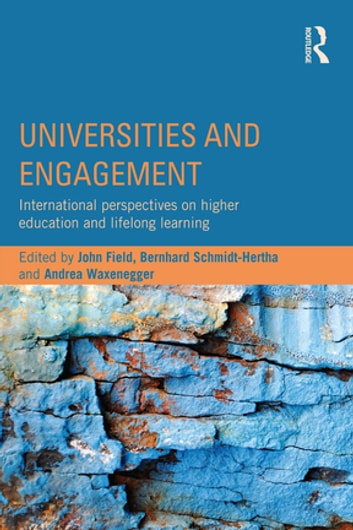 Universities and Engagement - International perspectives on higher education and lifelong learning ebook by