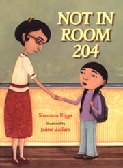 Not in Room 204 ebook by Shannon Riggs,Jaime Zollars