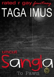 Sangla (To Pawn) UNCUT Edition ebook by Taga Imus