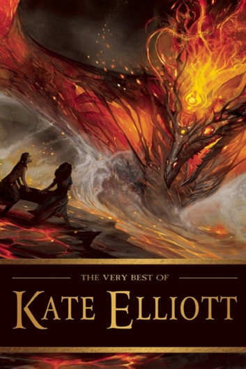 The Very Best of Kate Elliott ebook by Kate Elliott
