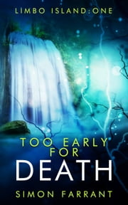 Too Early for Death - Death can take you to the most unexpected places. ebook by Simon Farrant
