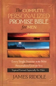Complete Personalized Promise Bible ebook by James Riddle