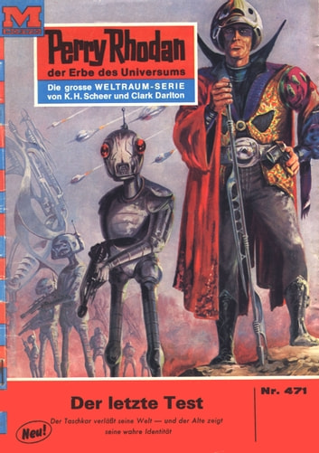 "Perry Rhodan 471: Der letzte Test (Heftroman) - Perry Rhodan-Zyklus ""Die Cappins"" ebook by William Voltz"