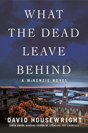 What the Dead Leave Behind ebook by David Housewright